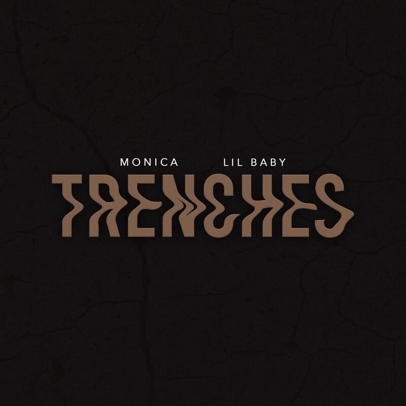 Monica Ft. Lil Baby - Trenches
