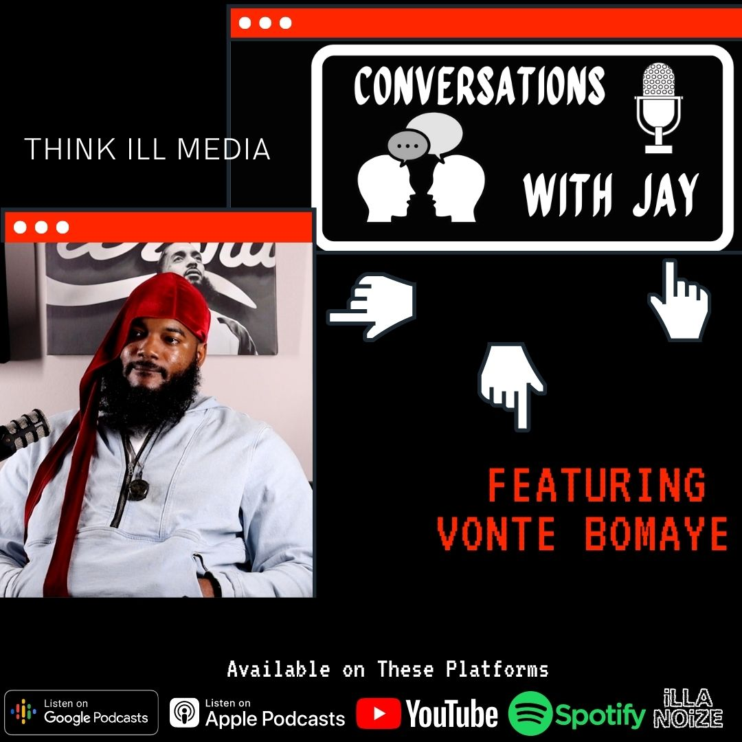 Episode #31 Conversations w/ Vonte Bomaye MC and Entrepreneur | Conversations with Jay Podcast