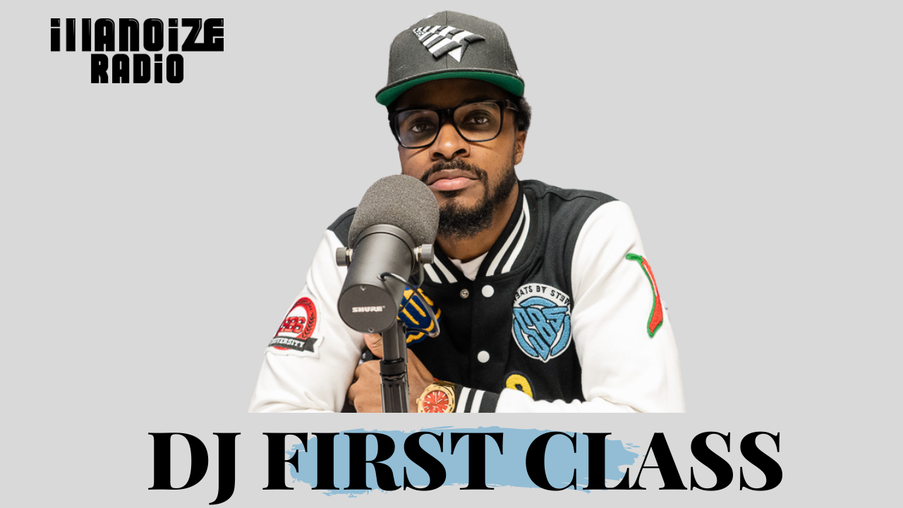 DJ First Class on The Science Behind Going Viral, Getting Blocked By XXL, The Mixtape Era and More on iLLANOiZE Radio
