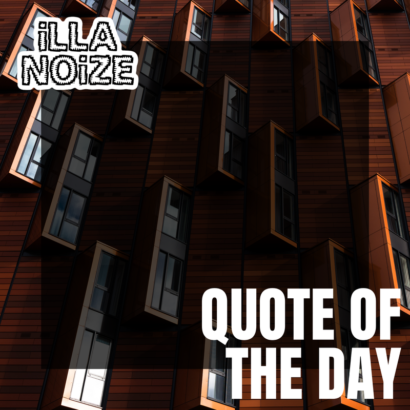 iLLANOiZE Quote of The Day 11/25/20