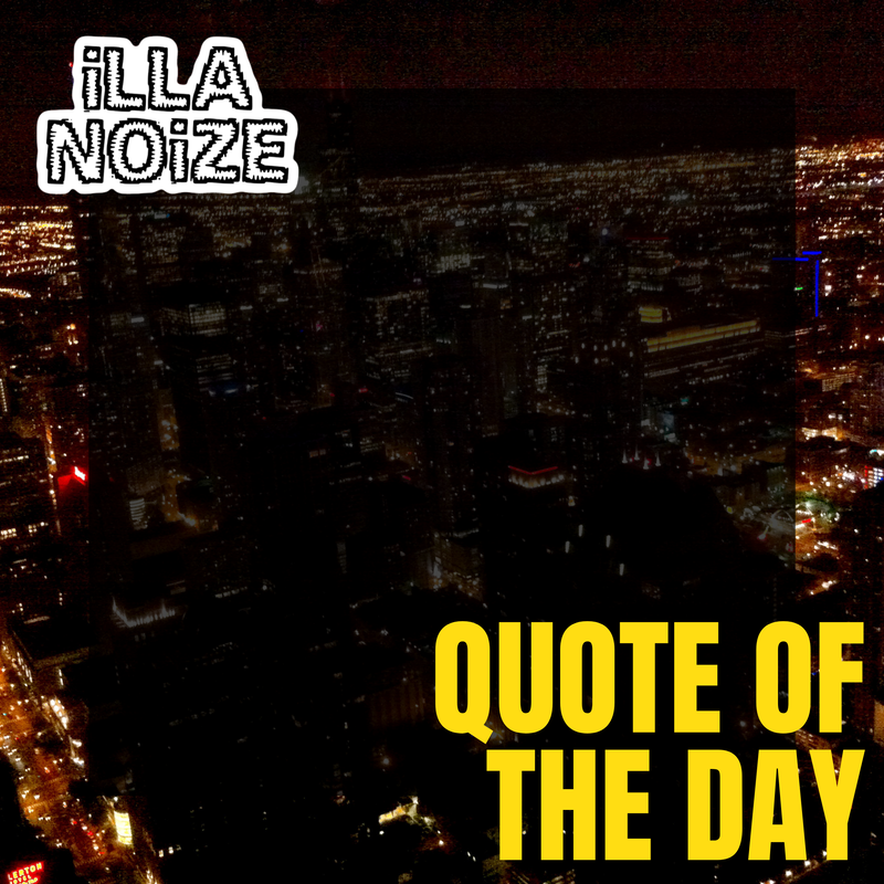 iLLANOiZE Quote of The Day 11/13/20