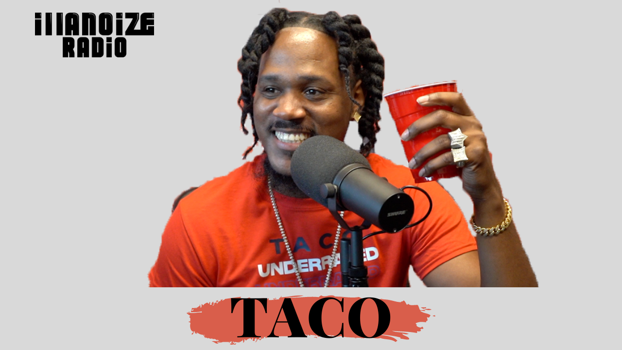 Taco on Being Underrated, Making Money During A Pandemic, Losing His Friend and More on iLLANOiZE Radio