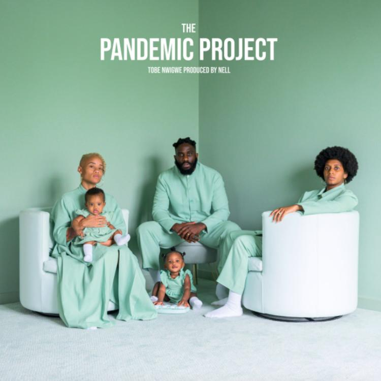 Tobe Nwigwe delivers his new 'THE PANDEMIC PROJECT'
